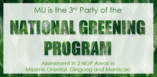 Misamis University is the 3<sup>rd</sup> Party of the National Greening Program (NGP) Assessment in 2 NGP Areas in Misamis Oriental: Gingoog and Manticao