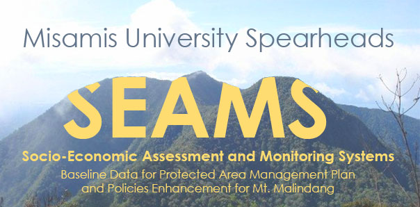 Socio-Economic Assessment and Monitoring Systems (SEAMS): Baseline Data for Protected Area Management Plan and Policies Enhancement for Mt. Malindang was spearheaded by Misamis University