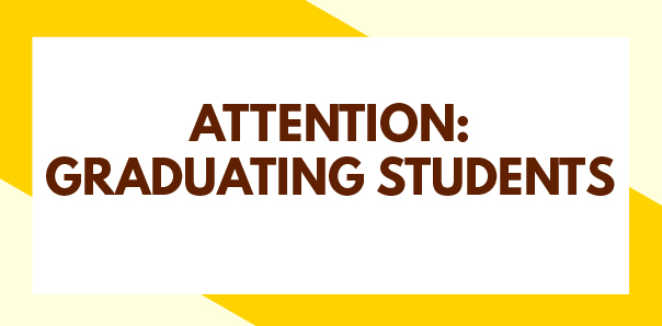 ATTENTION: GRADUATING STUDENTS