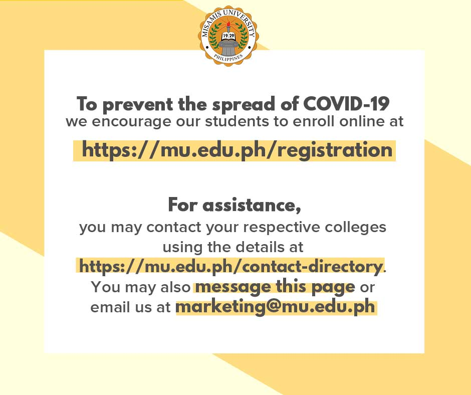 To help prevent the spread of COVID-19, we encourage our students to enroll online at https://mu.edu.ph/registration/