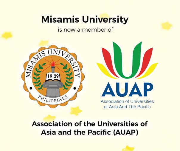 Misamis University is now a member of Association of the Universities of Asia and the Pacific (AUAP)