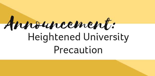 Heightened University Precaution