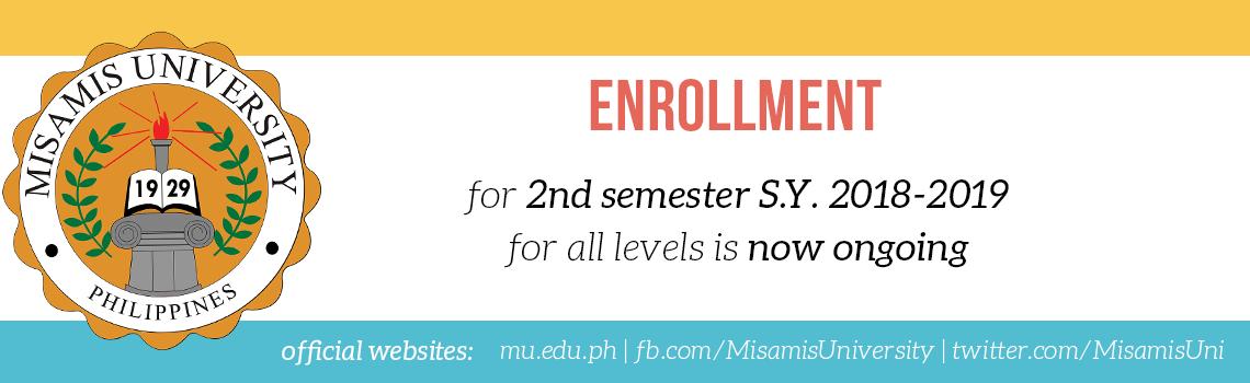 Misamis University Enrollment for 2nd semester 2018