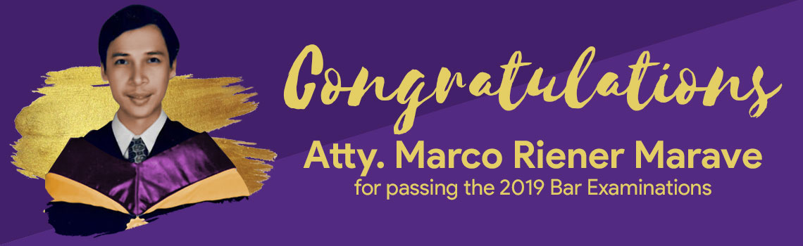 Atty. Marco Riener Marave, successfully passed the Bar Exam in 2019. Congratulations!