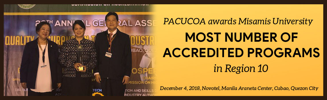 Misamis University Awarded by the PACUCOA for the most number of accredited programs in region 10
