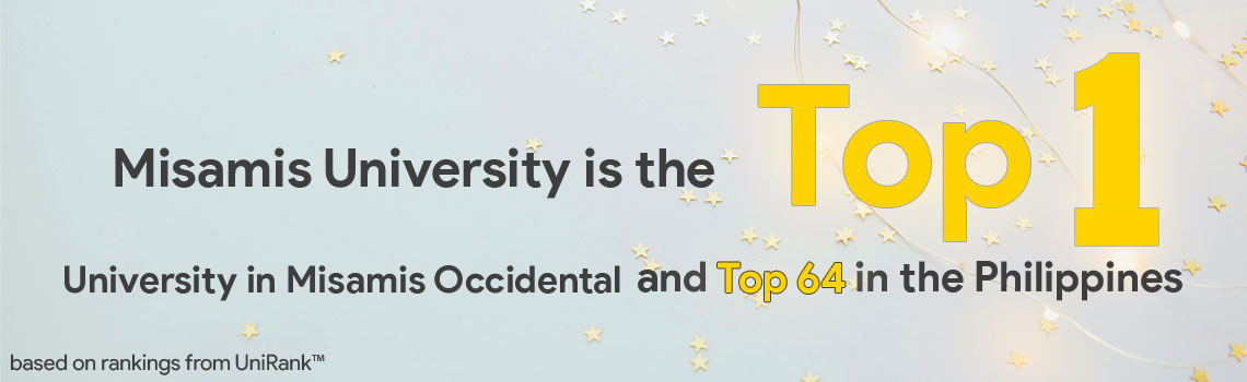 Misamis University is top 1 University in Misamis Occidental and top 64 in the Philippines